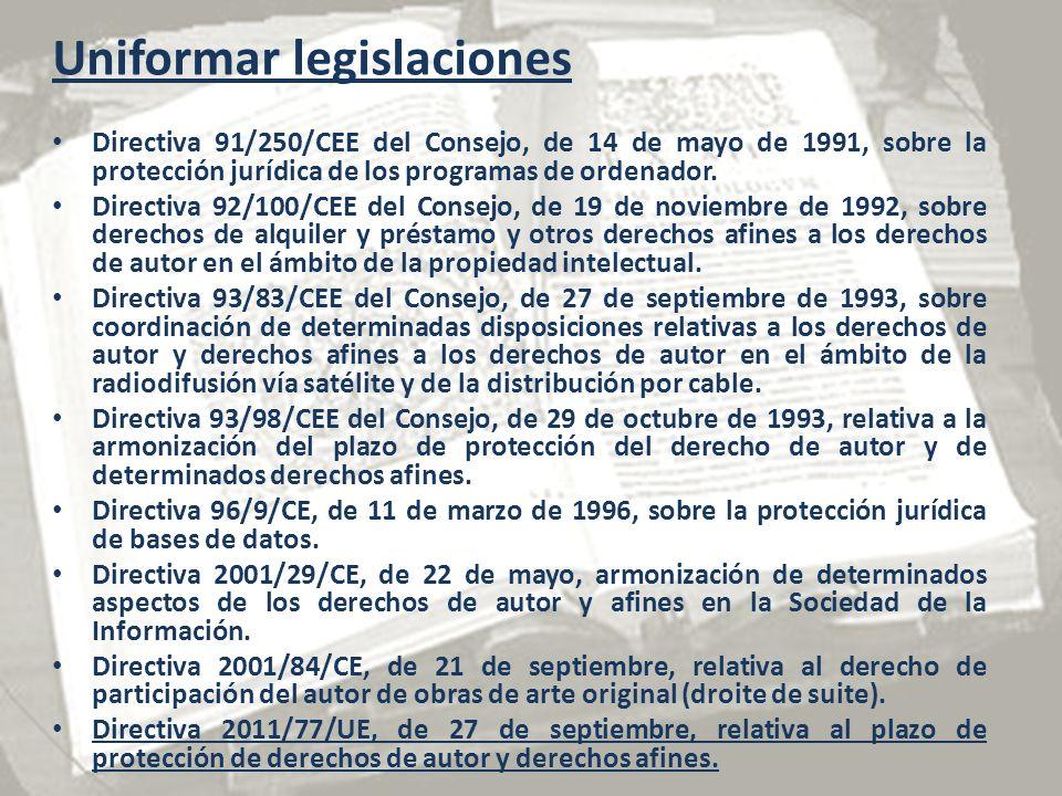 Uniformar legislaciones Directiva 91/250/CEE del Consejo, de 14 de mayo de 1991, sobre la protección jurídica de los programas de ordenador.