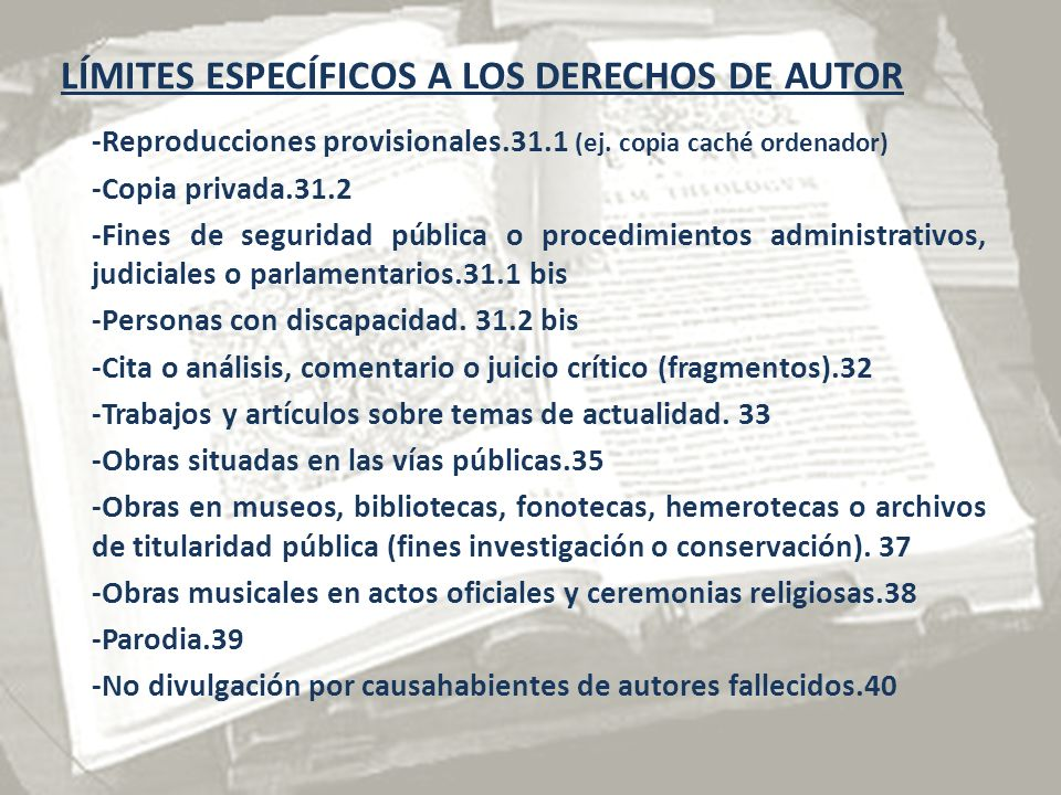 LÍMITES ESPECÍFICOS A LOS DERECHOS DE AUTOR -Reproducciones provisionales.31.1 (ej.