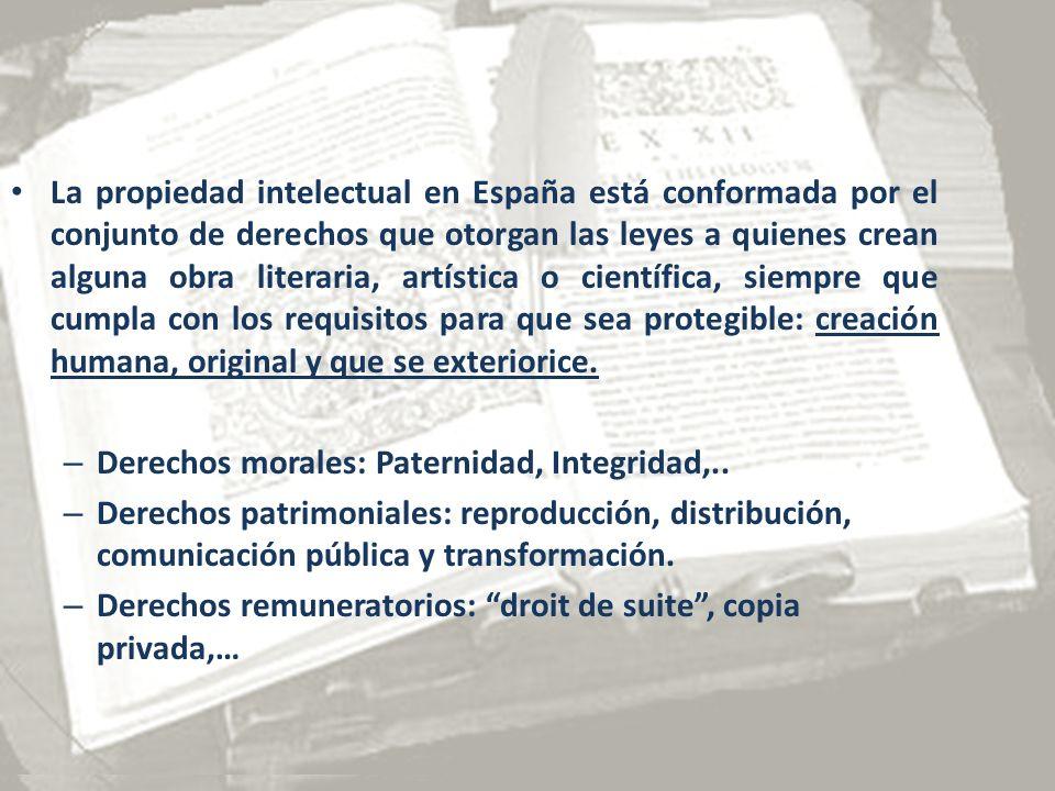 La propiedad intelectual en España está conformada por el conjunto de derechos que otorgan las leyes a quienes crean alguna obra literaria, artística o científica, siempre que cumpla con los requisitos para que sea protegible: creación humana, original y que se exteriorice.