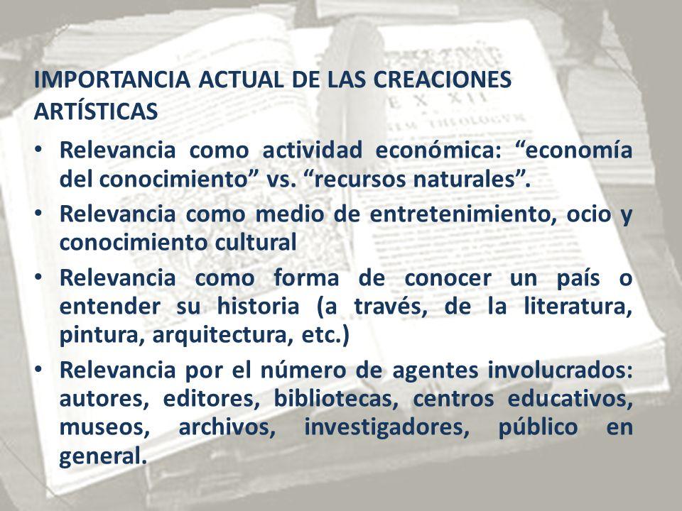 IMPORTANCIA ACTUAL DE LAS CREACIONES ARTÍSTICAS Relevancia como actividad económica: economía del conocimiento vs.