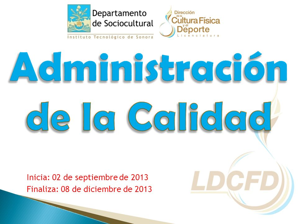 Inicia: 02 de septiembre de 2013 Finaliza: 08 de diciembre de 2013