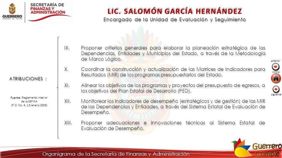 ATRIBUCIONES : IX.Proponer criterios generales para elaborar la planeación estratégica de las Dependencias, Entidades y Municipios del Estado, a travé