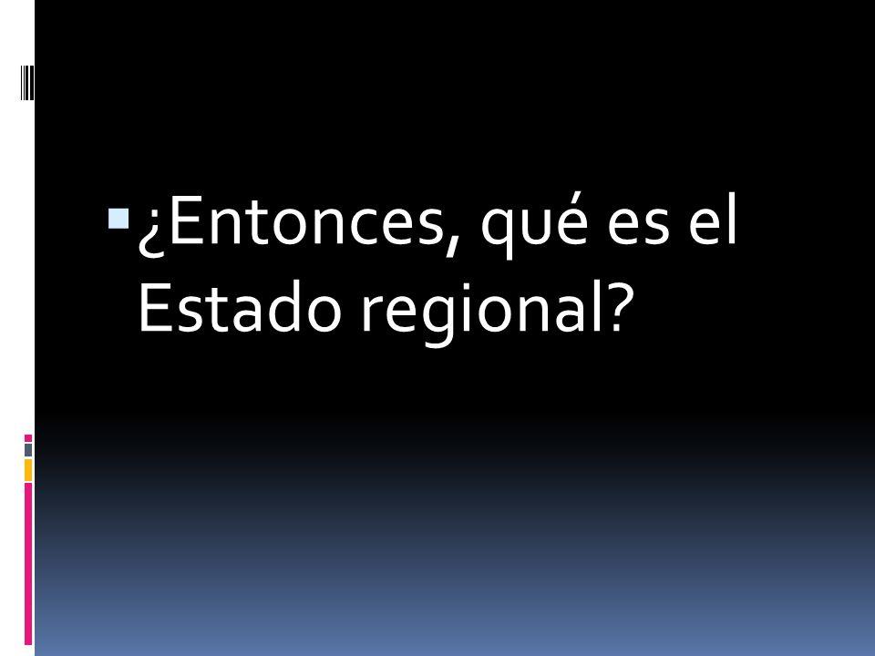 El asunto está en las regiones pero con potestades políticas….. Sin potestades políticas, apenas estamos hablando de regiones en el contexto de un Est
