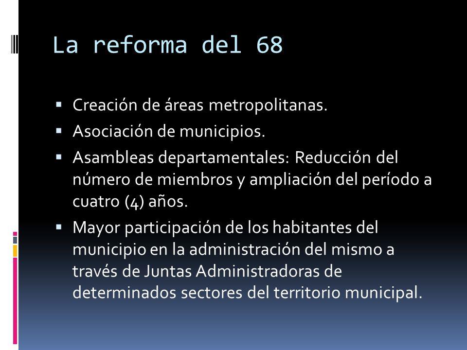 La reforma del 68 Fortalecimiento de la autonomía administrativa y fiscal. Distribución por ley de los servicios que deben estar a cargo de la Nación,
