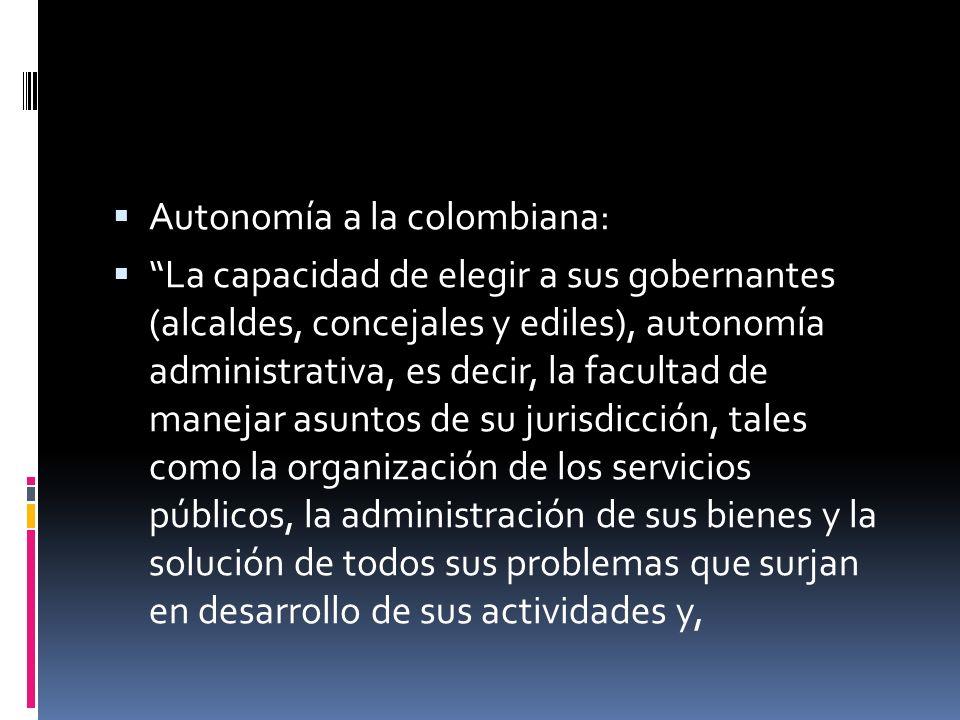 Y entonces qué es la autonomía territorial en Colombia…