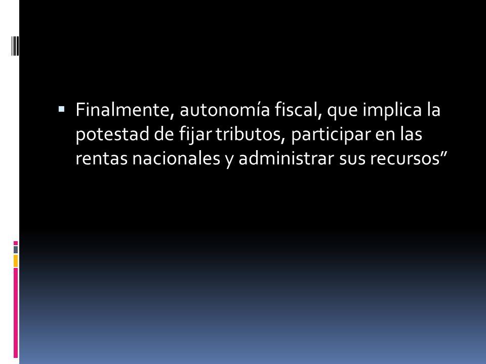 Autonomía a la colombiana: La capacidad de elegir a sus gobernantes (alcaldes, concejales y ediles), autonomía administrativa, es decir, la facultad de manejar asuntos de su jurisdicción, tales como la organización de los servicios públicos, la administración de sus bienes y la solución de todos sus problemas que surjan en desarrollo de sus actividades y,