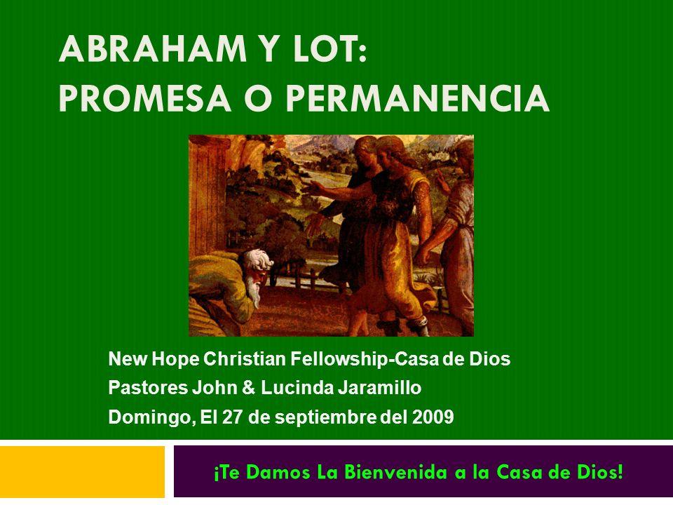 Abraham y Lot: Postura de Recibimiento 1 Después le apareció Jehová en el encinar de Mamre, estando él sentado a la puerta de su tienda en el calor del día.
