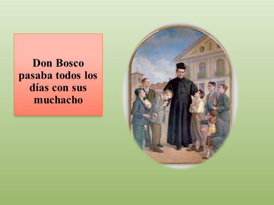 Don Bosco pasaba todos los días con sus muchacho