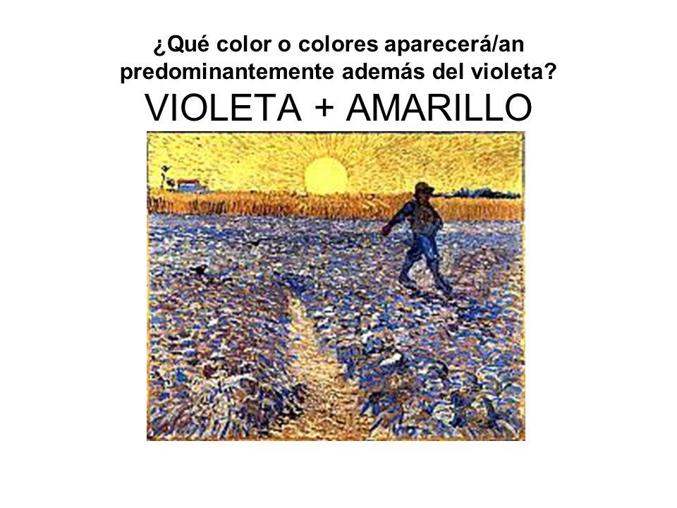 ¿Qué color o colores aparecerá/an predominantemente además del violeta? VIOLETA + AMARILLO
