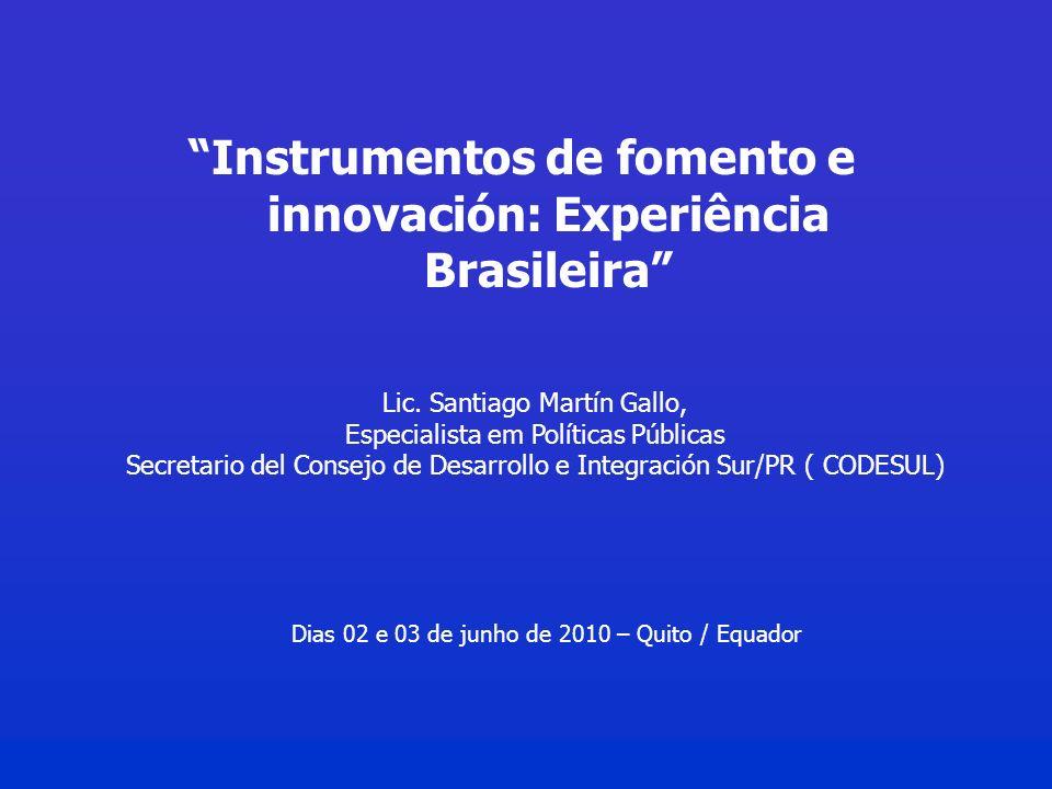 Instrumentos de fomento e innovación: Experiência Brasileira Lic.