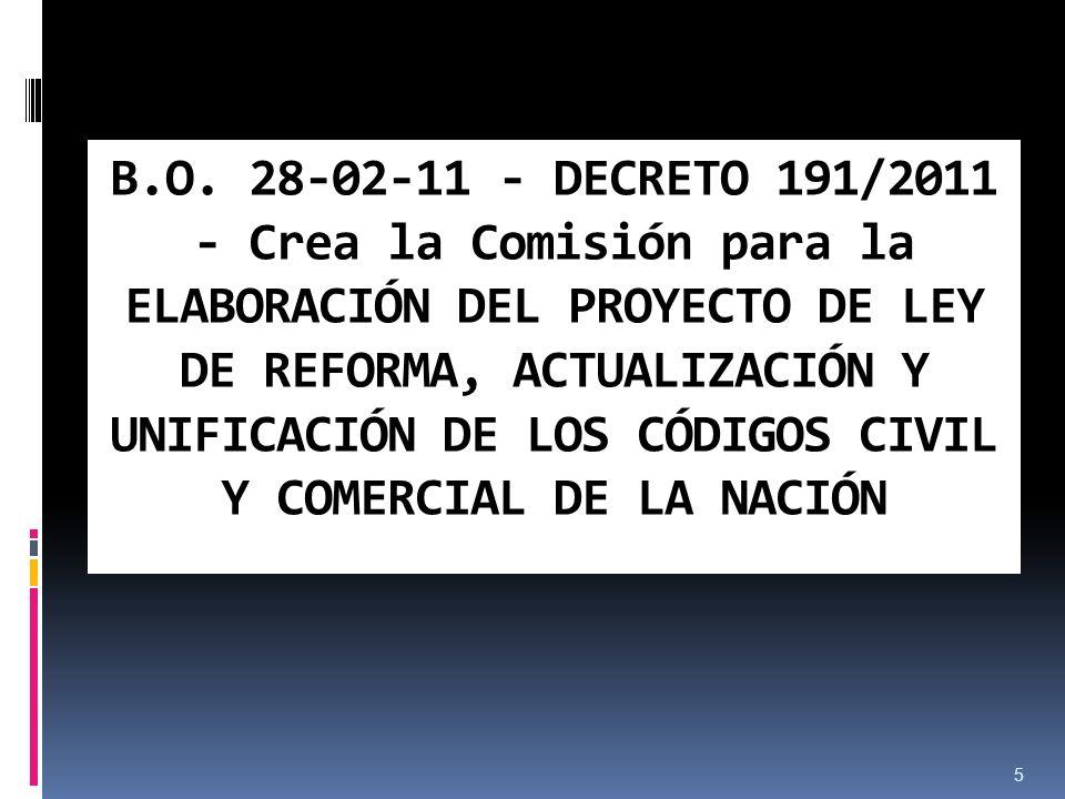 B.O. 28-02-11 - DECRETO 191/2011 - Crea la Comisión para la ELABORACIÓN DEL PROYECTO DE LEY DE REFORMA, ACTUALIZACIÓN Y UNIFICACIÓN DE LOS CÓDIGOS CIV
