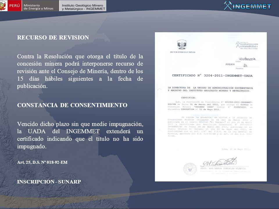 RECURSO DE REVISION Contra la Resolución que otorga el título de la concesión minera podrá interponerse recurso de revisión ante el Consejo de Minería
