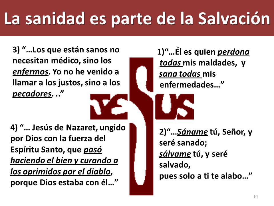 La sanidad es parte de la Salvación 4) … Jesús de Nazaret, ungido por Dios con la fuerza del Espíritu Santo, que pasó haciendo el bien y curando a los
