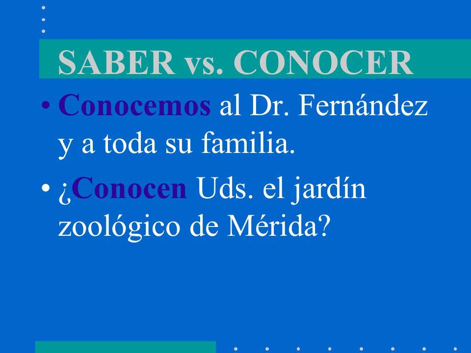 SABER vs.CONOCER Conocemos al Dr. Fernández y a toda su familia.