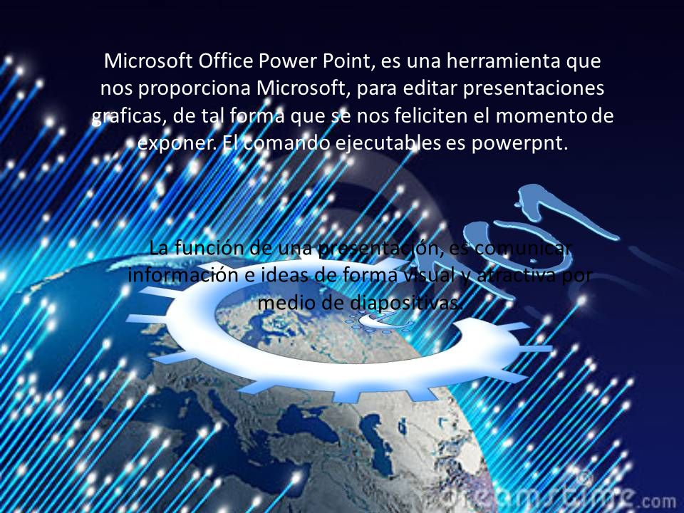 Microsoft Office Power Point, es una herramienta que nos proporciona Microsoft, para editar presentaciones graficas, de tal forma que se nos feliciten el momento de exponer.