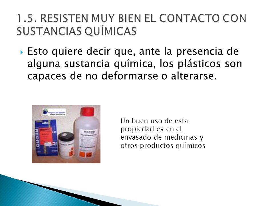 Esto quiere decir que, ante la presencia de alguna sustancia química, los plásticos son capaces de no deformarse o alterarse. Un buen uso de esta prop
