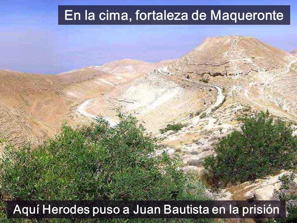 Aquí Herodes puso a Juan Bautista en la prisión En la cima, fortaleza de Maqueronte