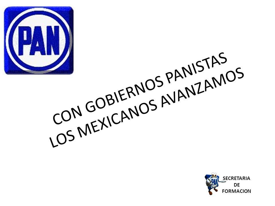 CON GOBIERNOS PANISTAS LOS MEXICANOS AVANZAMOS SECRETARIA DE FORMACION
