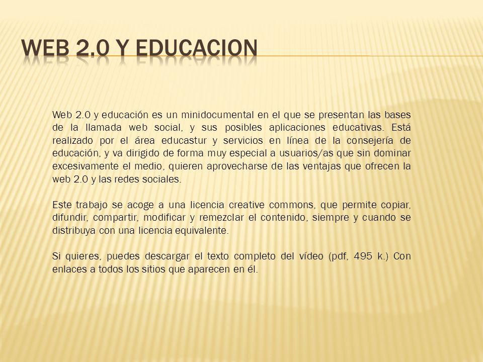 Web 2.0 y educación es un minidocumental en el que se presentan las bases de la llamada web social, y sus posibles aplicaciones educativas. Está reali