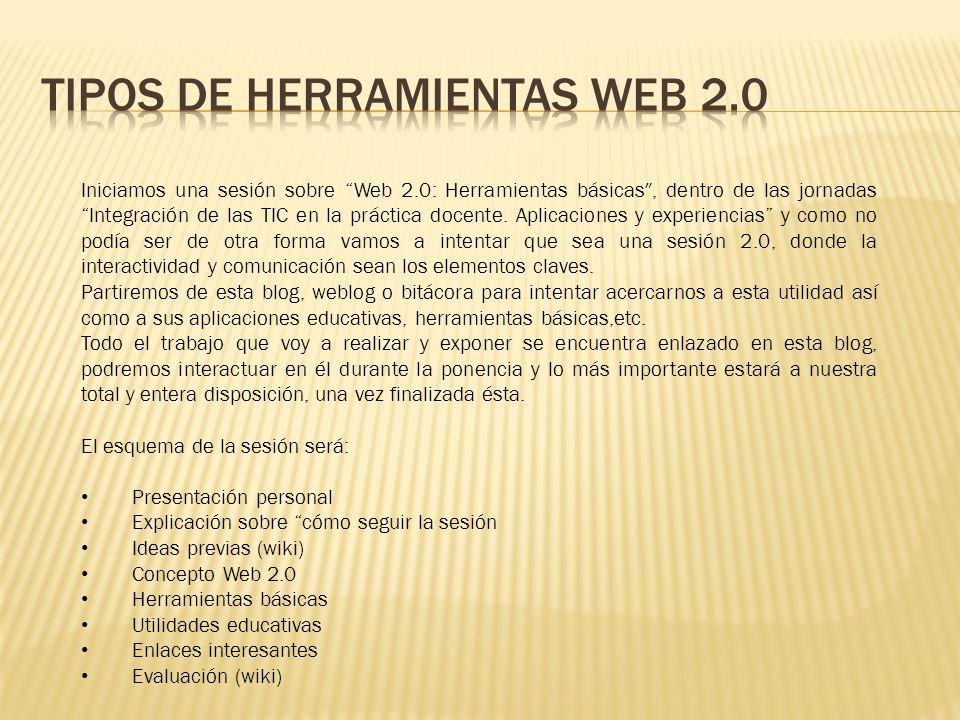 Iniciamos una sesión sobre Web 2.0: Herramientas básicas, dentro de las jornadas Integración de las TIC en la práctica docente. Aplicaciones y experie