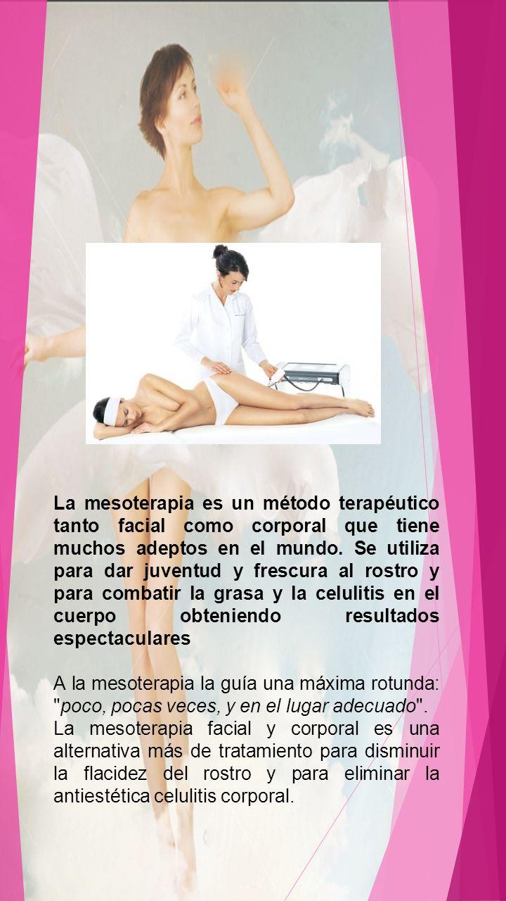 La mesoterapia es un método terapéutico tanto facial como corporal que tiene muchos adeptos en el mundo. Se utiliza para dar juventud y frescura al ro