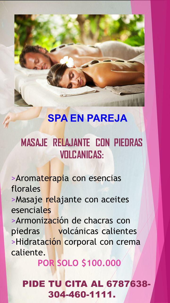SPA EN PAREJA MASAJE RELAJANTE CON PIEDRAS VOLCANICAS: >Aromaterapia con esencias florales >Masaje relajante con aceites esenciales >Armonización de c