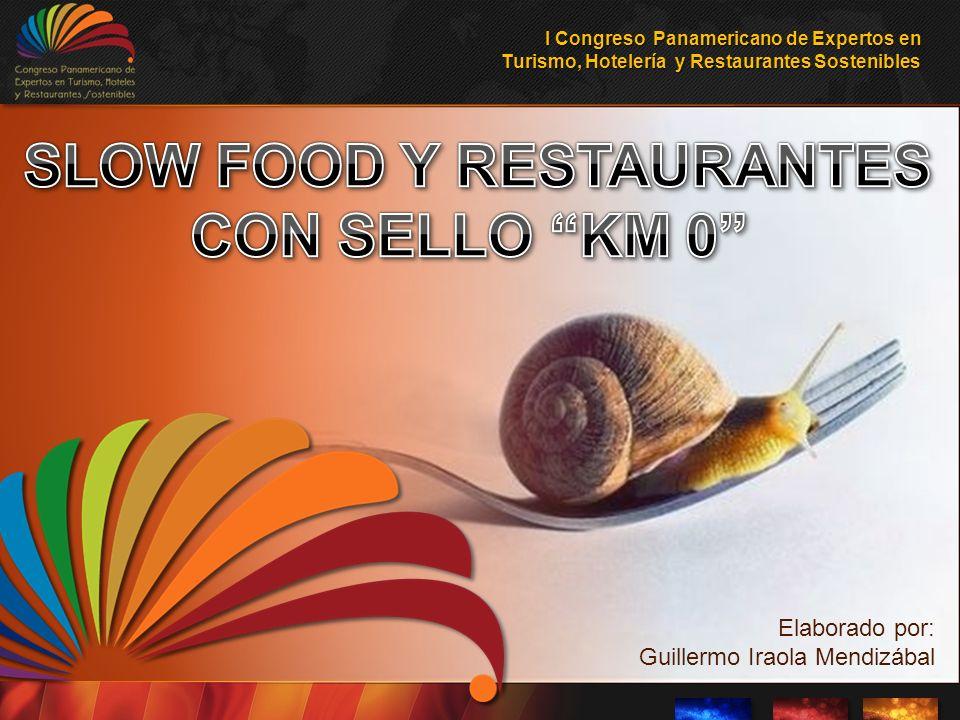 Elaborado por: Guillermo Iraola Mendizábal I Congreso Panamericano de Expertos en Turismo, Hotelería y Restaurantes Sostenibles