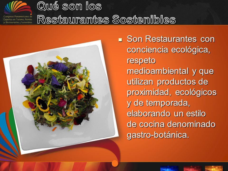 Son Restaurantes con conciencia ecológica, respeto medioambiental y que utilizan productos de proximidad, ecológicos y de temporada, elaborando un estilo de cocina denominado gastro-botánica.