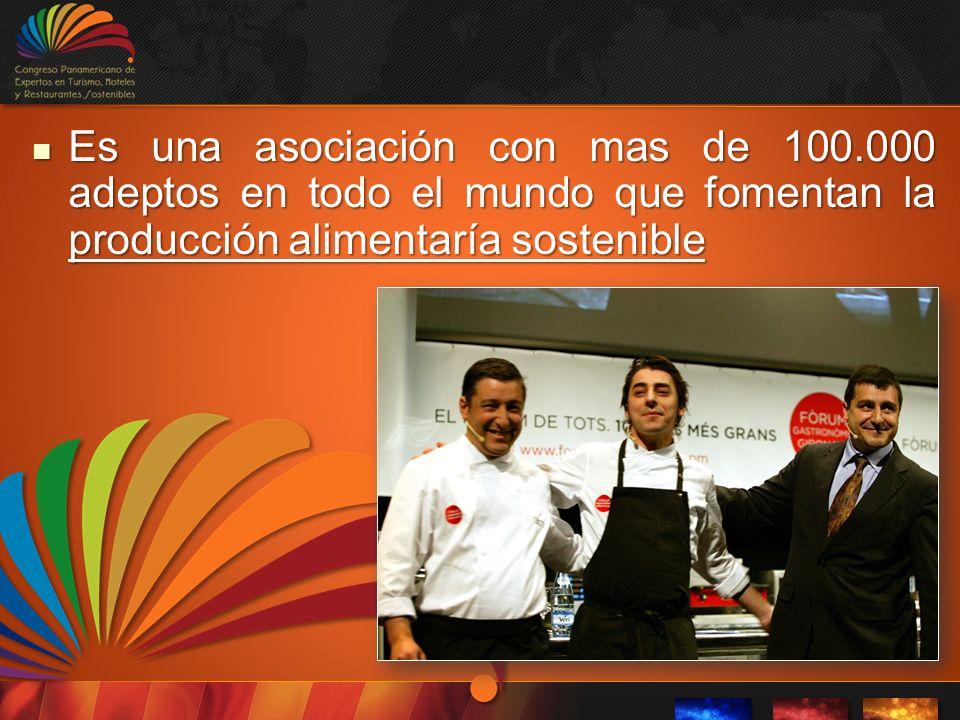 Es una asociación con mas de 100.000 adeptos en todo el mundo que fomentan la producción alimentaría sostenible Es una asociación con mas de 100.000 adeptos en todo el mundo que fomentan la producción alimentaría sostenible