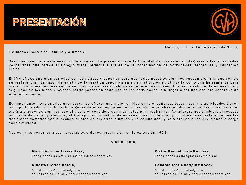 México, D. F., a 19 de agosto de 2013. Estimados Padres de Familia y Alumnos: Sean bienvenidos a este nuevo ciclo escolar. La presente tiene la finali