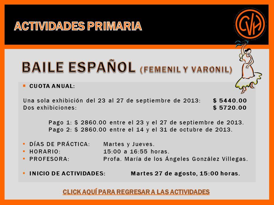 CUOTA ANUAL: Una sola exhibición del 23 al 27 de septiembre de 2013: $ 5440.00 Dos exhibiciones: $ 5720.00 Pago 1: $ 2860.00 entre el 23 y el 27 de septiembre de 2013.