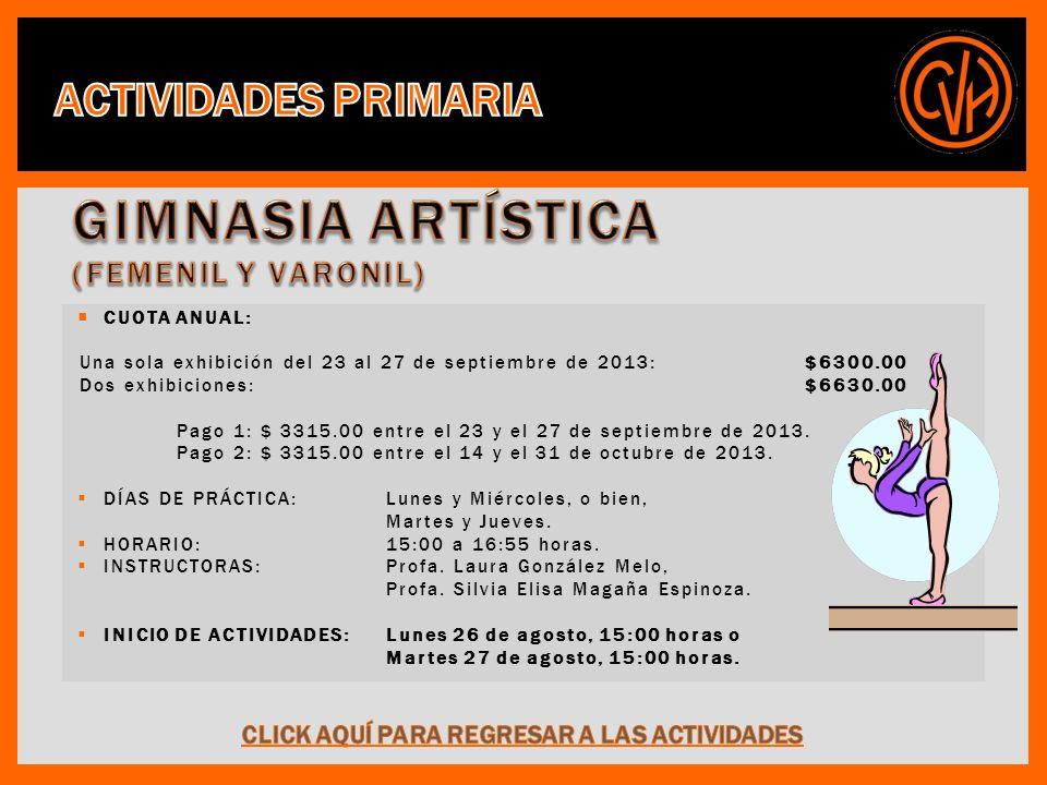 CUOTA ANUAL: Una sola exhibición del 23 al 27 de septiembre de 2013: $6300.00 Dos exhibiciones: $6630.00 Pago 1: $ 3315.00 entre el 23 y el 27 de septiembre de 2013.