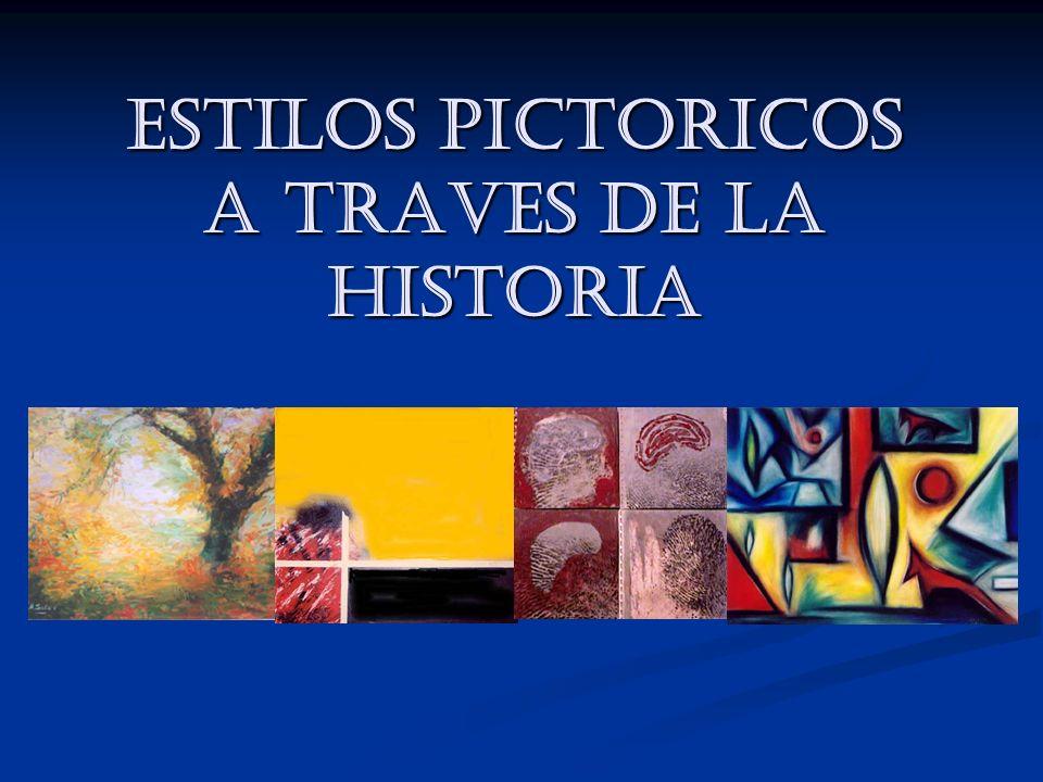 ESTILOS PICTORICOS A TRAVES DE LA HISTORIA
