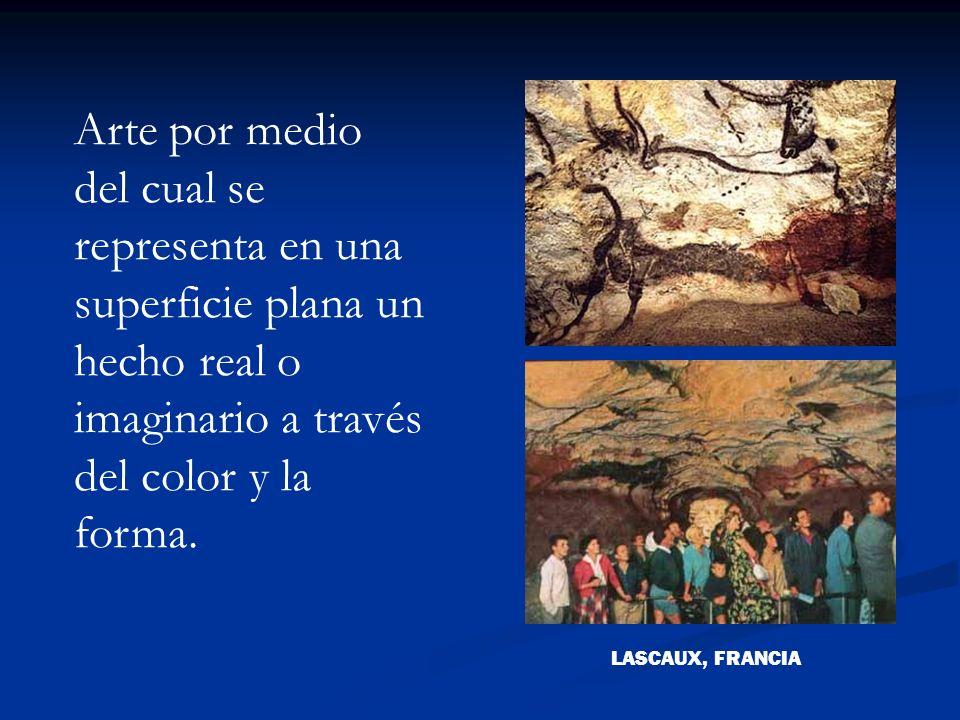 Arte por medio del cual se representa en una superficie plana un hecho real o imaginario a través del color y la forma. LASCAUX, FRANCIA