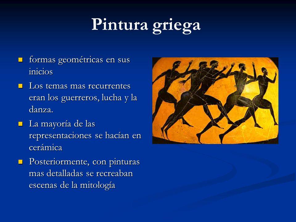Pintura griega formas geométricas en sus inicios formas geométricas en sus inicios Los temas mas recurrentes eran los guerreros, lucha y la danza. Los