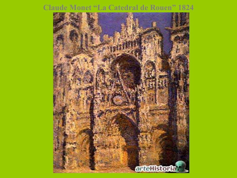 Claude Monet La Catedral de Rouen 1824