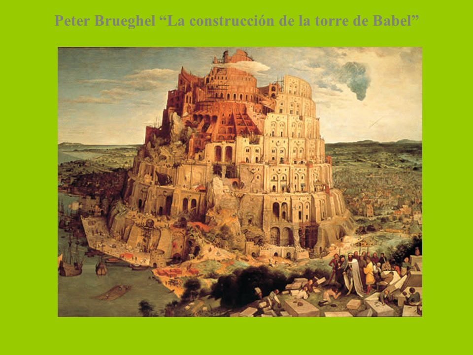 Peter Brueghel La construcción de la torre de Babel
