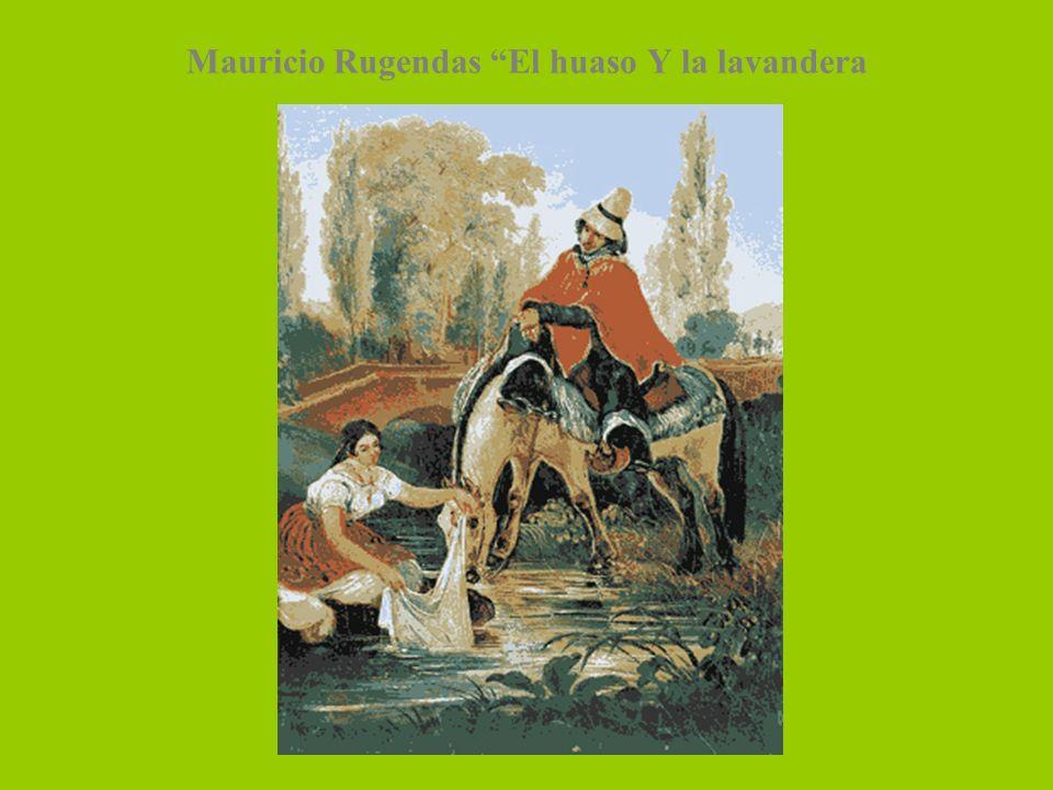 Mauricio Rugendas El huaso Y la lavandera