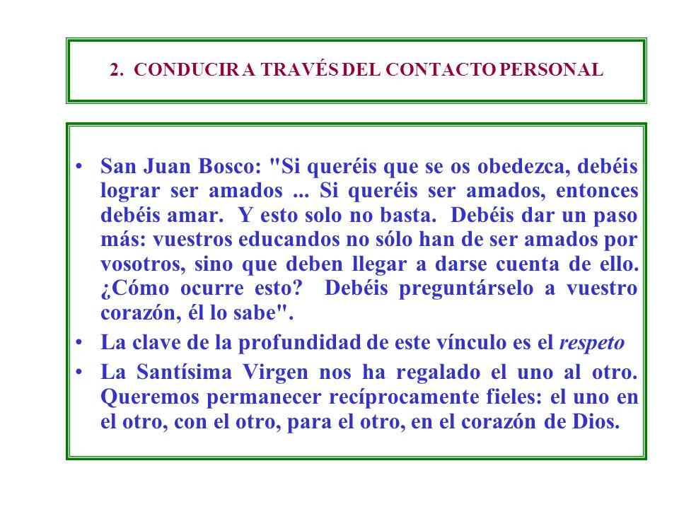 2. CONDUCIR A TRAVÉS DEL CONTACTO PERSONAL San Juan Bosco: