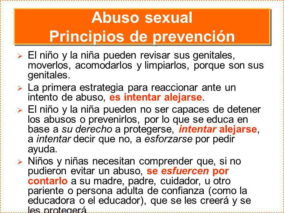 Abuso sexual Principios de prevención Abuso sexual Principios de prevención El niño y la niña pueden revisar sus genitales, moverlos, acomodarlos y li