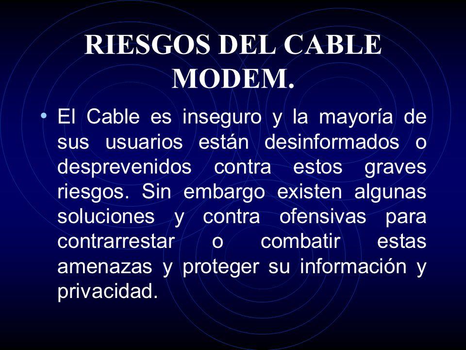 RIESGOS DEL CABLE MODEM.
