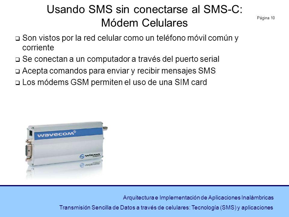 Página 10 Arquitectura e Implementación de Aplicaciones Inalámbricas Transmisión Sencilla de Datos a través de celulares: Tecnología (SMS) y aplicacio