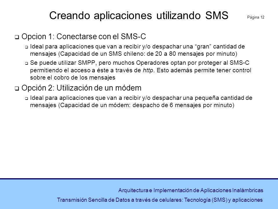 Página 12 Arquitectura e Implementación de Aplicaciones Inalámbricas Transmisión Sencilla de Datos a través de celulares: Tecnología (SMS) y aplicacio