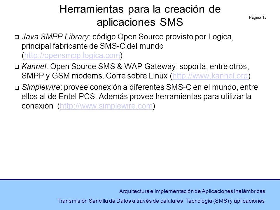 Página 13 Arquitectura e Implementación de Aplicaciones Inalámbricas Transmisión Sencilla de Datos a través de celulares: Tecnología (SMS) y aplicacio