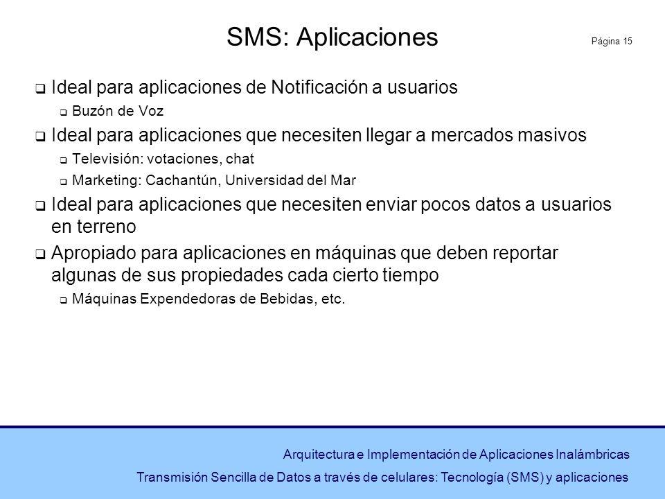 Página 15 Arquitectura e Implementación de Aplicaciones Inalámbricas Transmisión Sencilla de Datos a través de celulares: Tecnología (SMS) y aplicacio