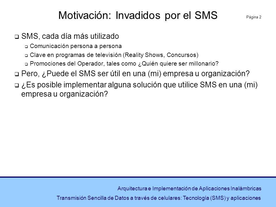 Página 2 Arquitectura e Implementación de Aplicaciones Inalámbricas Transmisión Sencilla de Datos a través de celulares: Tecnología (SMS) y aplicacion