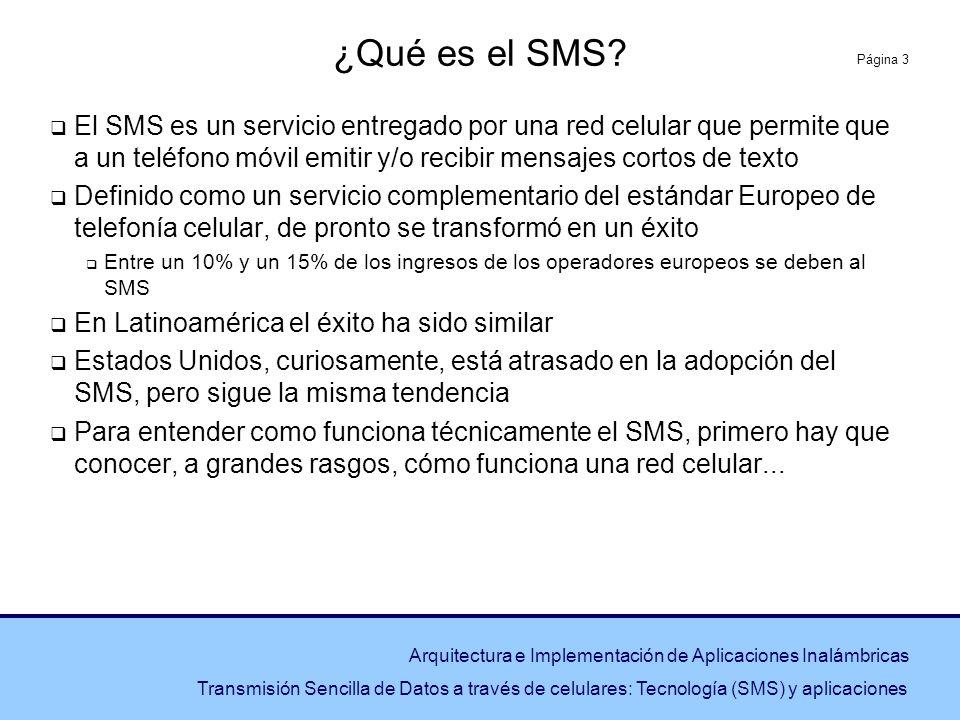 Página 3 Arquitectura e Implementación de Aplicaciones Inalámbricas Transmisión Sencilla de Datos a través de celulares: Tecnología (SMS) y aplicacion