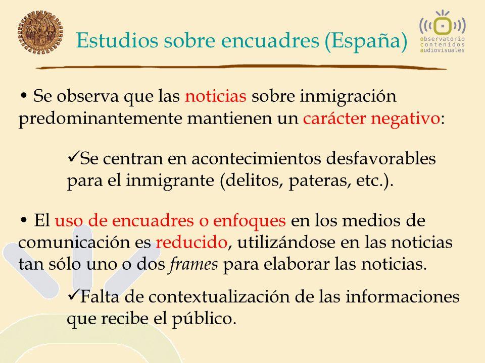 Estudios sobre encuadres (España) Se observa que las noticias sobre inmigración predominantemente mantienen un carácter negativo: Se centran en aconte