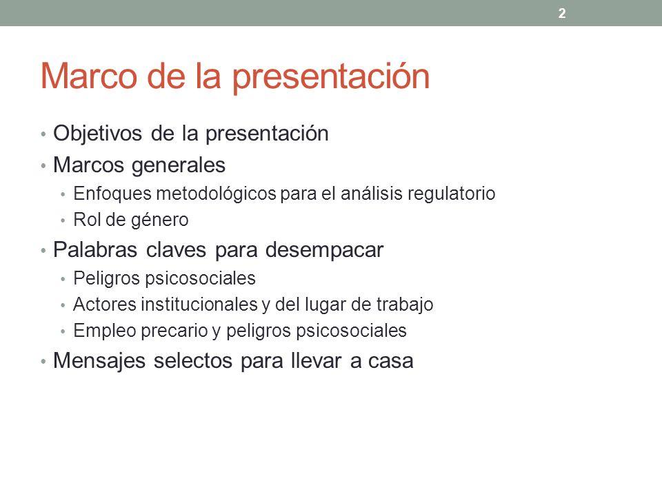 2 Marco de la presentación Objetivos de la presentación Marcos generales Enfoques metodológicos para el análisis regulatorio Rol de género Palabras cl