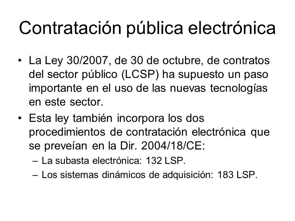 Contratación pública electrónica La Ley 30/2007, de 30 de octubre, de contratos del sector público (LCSP) ha supuesto un paso importante en el uso de las nuevas tecnologías en este sector.